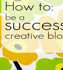 how to be a successful creative blogger