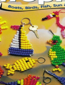 beaded boats, birds, fish, sun & fun!